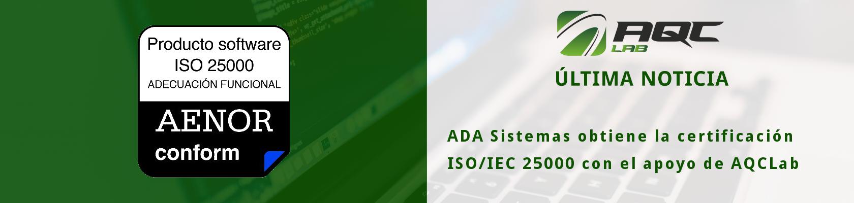 [NOVIEMBRE 2016] ADA Sistemas obtiene la certificación ISO/IEC 25000 con el apoyo de AQCLab.