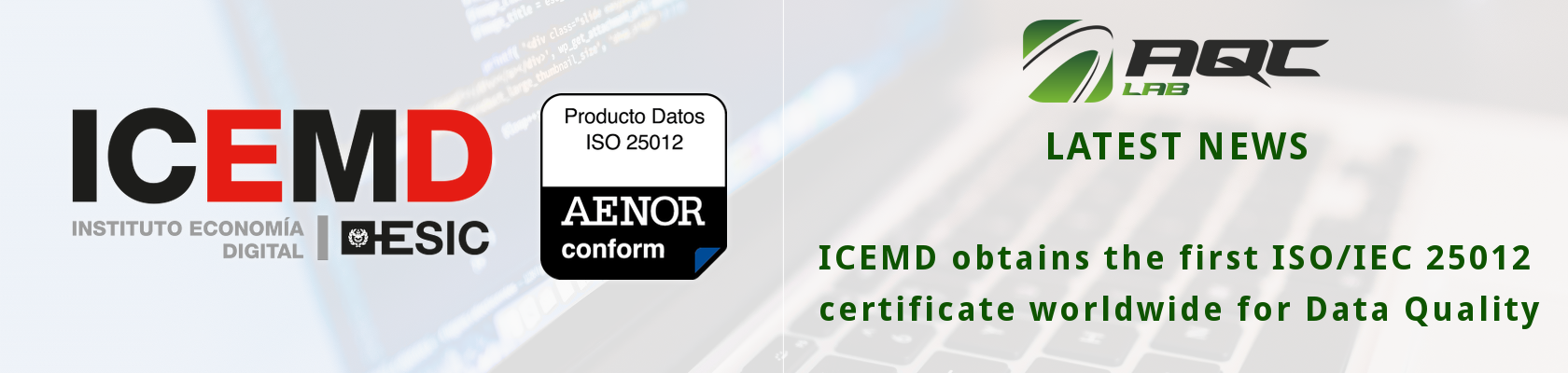 [JULY 2017] ICEMD obtains the first ISO/IEC 25000 certificate worldwide for Data Quality