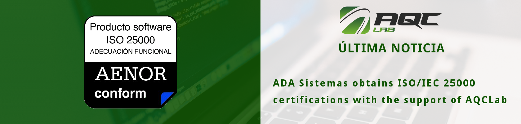 [NOVEMBER 2016] Ada Sistemas obtains ISO/IEC 25000 certification with the support of AQCLab